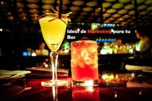 Ideas de Marketing para tu bar