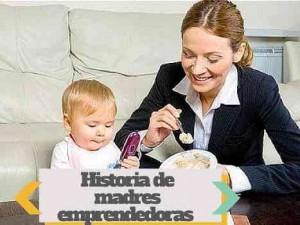 Historia de madres emprendedoras
