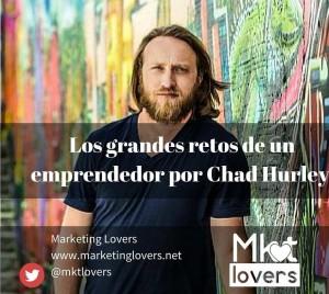 Los grandes retos de un emprendedor por Chad Hurley