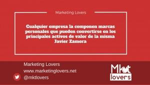 Cualquier empresa la componen marcas personales que pueden convertirse en los principales activos de valor de la misma Javier Zamora