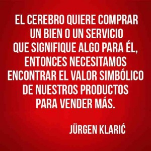 Frases  Neuromarketing  Jurgen Klaric