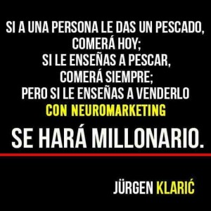 Frases  Neuromarketing  Jurgen Klaric f